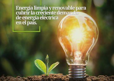 Energía limpia y renovable, para cubrir la creciente demanda de energía eléctrica en el país.